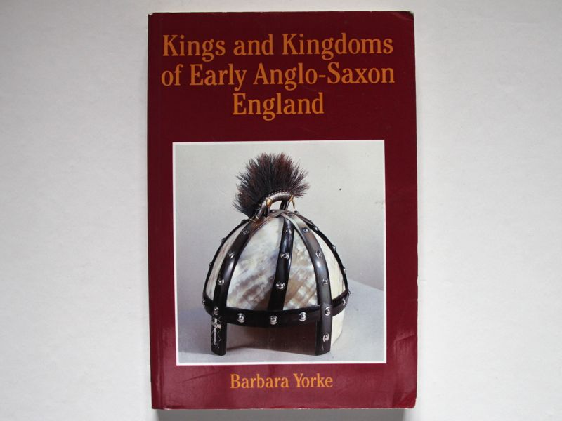 Kings and Kingdoms of Early Anglo-Saxon England book